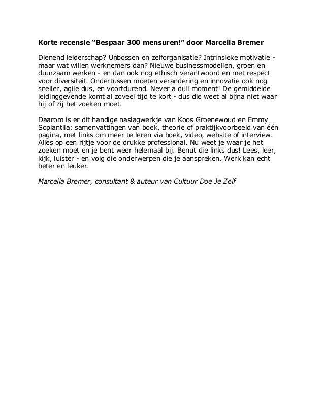 """Korte recensie """"Bespaar 300 mensuren!"""" door Marcella Bremer Dienend leiderschap? Unbossen en zelforganisatie? Intrinsieke ..."""