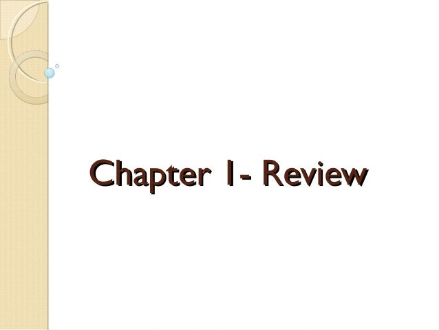 Chapter 1- ReviewChapter 1- Review