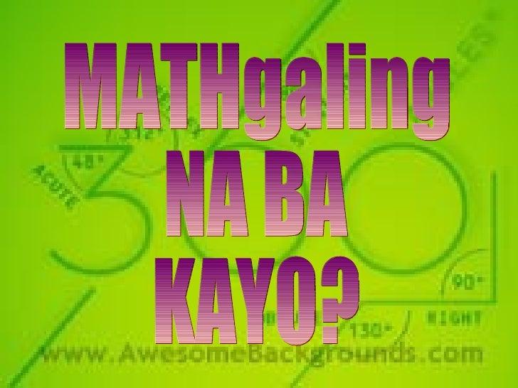 MATHgaling NA BA KAYO?