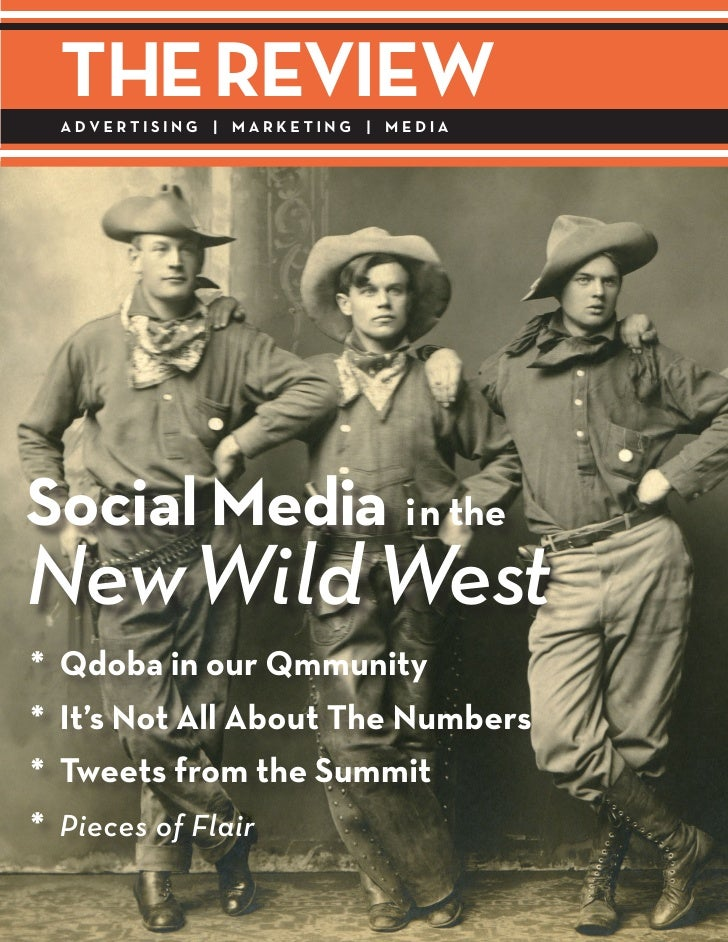 The RevIew     AdveRTISINg | MARkeTINg | MedIA     Social Media in the New Wild West *   Qdoba in our Qmmunity *   It's No...