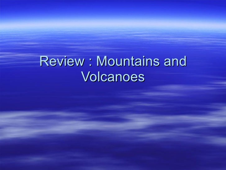 Review : Mountains and Volcanoes