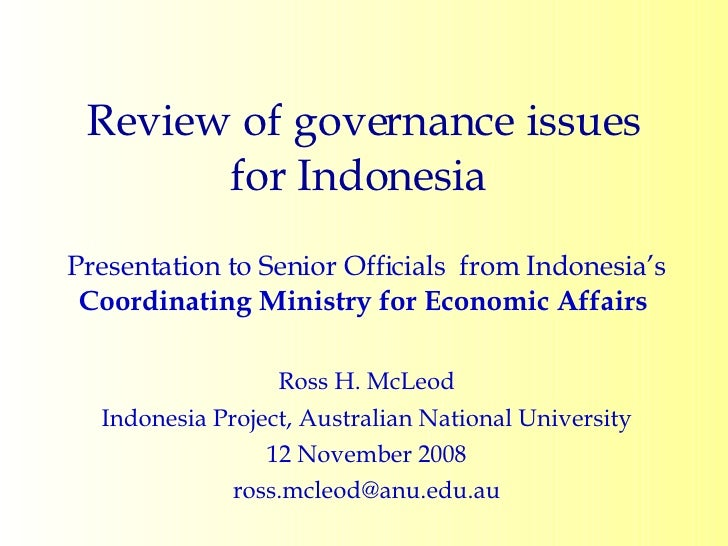 Review of governance issues for Indonesia  Presentation to Senior Officials  from Indonesia's  Coordinating Ministry for E...