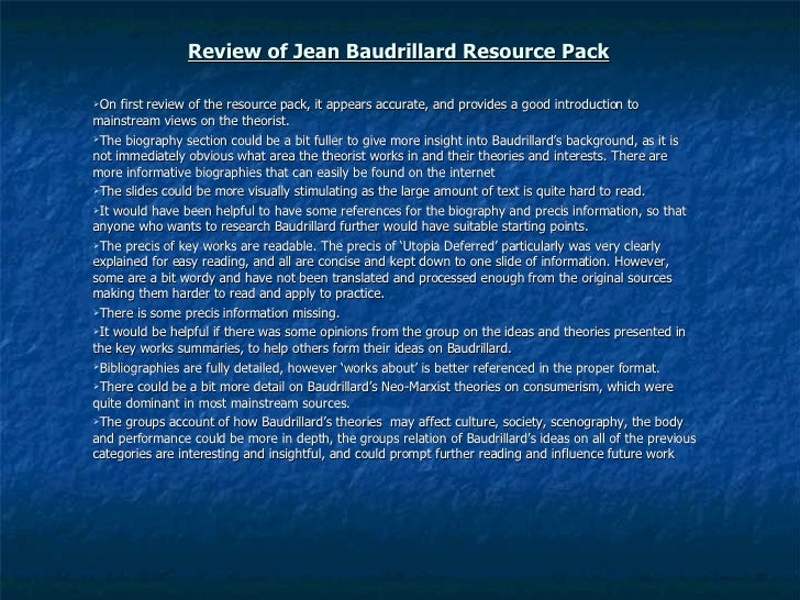 Review of Jean Baudrillard Resource Pack <ul><li>On first review of the resource pack, it appears accurate, and provides a...