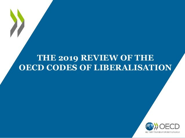 THE 2019 REVIEW OF THE OECD CODES OF LIBERALISATION