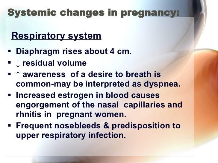 Systemic changes in pregnancy: <ul><li>Diaphragm rises about 4 cm. </li></ul><ul><li>↓  residual volume </li></ul><ul><li>...