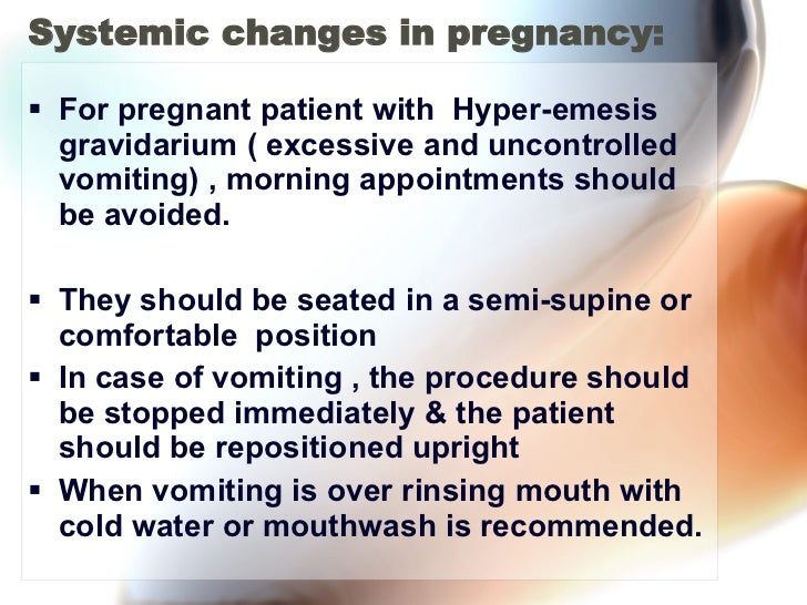 Systemic changes in pregnancy: <ul><li>For pregnant patient with  Hyper-emesis gravidarium ( excessive and uncontrolled vo...