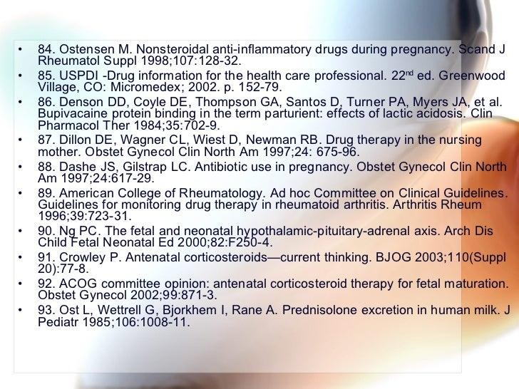 <ul><li>84. Ostensen M. Nonsteroidal anti-inflammatory drugs during pregnancy. Scand J Rheumatol Suppl 1998;107:128-32. </...