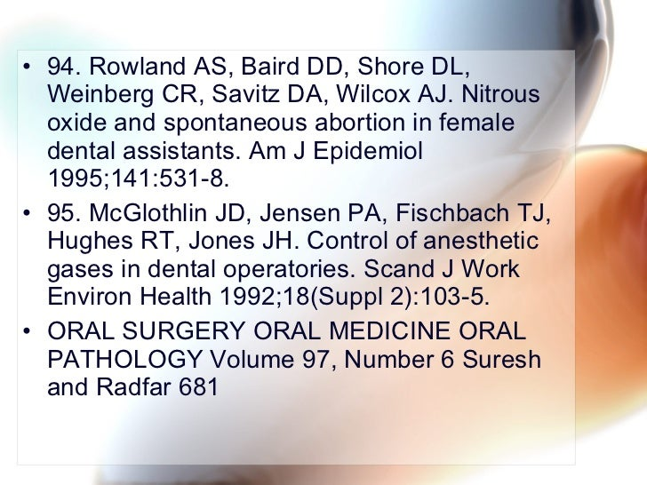 <ul><li>94. Rowland AS, Baird DD, Shore DL, Weinberg CR, Savitz DA, Wilcox AJ. Nitrous oxide and spontaneous abortion in f...