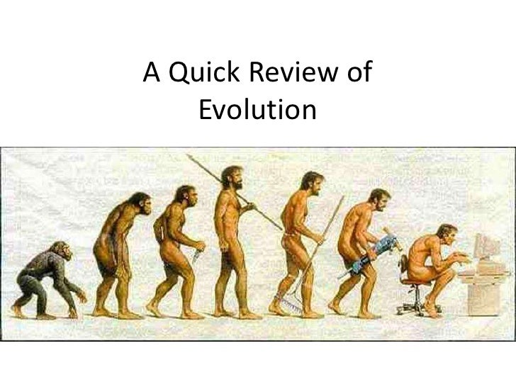 A Quick Review ofEvolution<br />