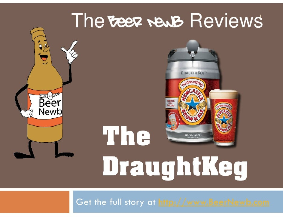Get the full story at  http://www.BeerNewb.com The   Beer Newb  Reviews The  DraughtKeg
