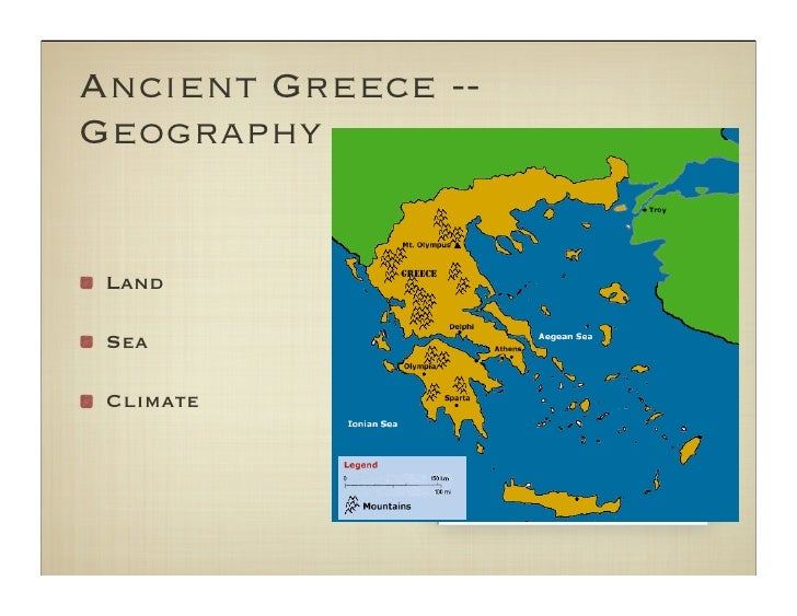 Ancient Greece -- Geography    Land   Sea   Climate