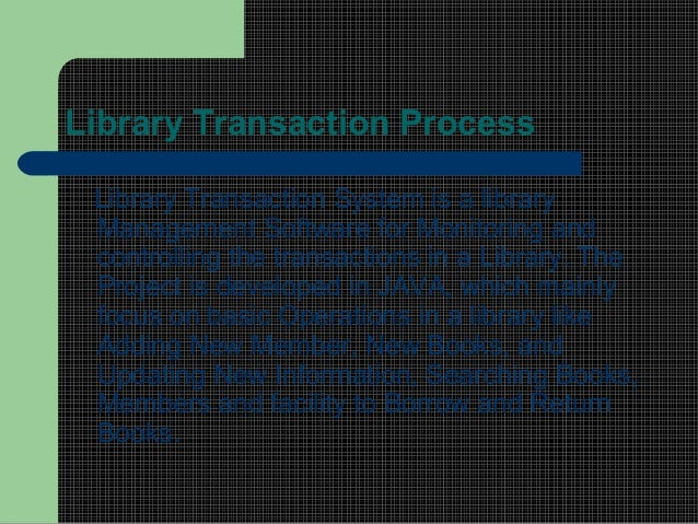 abstract for library management system Java library system abstract  in this proposed java library management system it will run in client server mode and user can check the book.