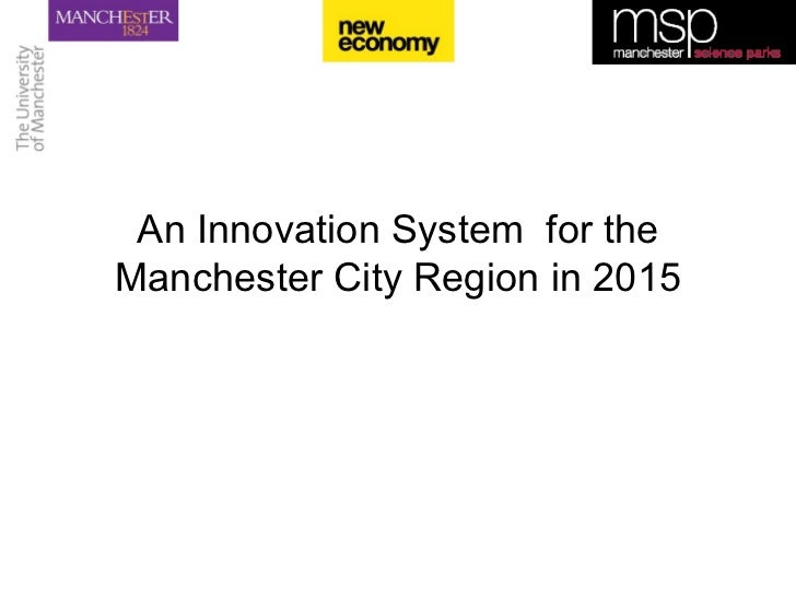 An Innovation System  for the Manchester City Region in 2015