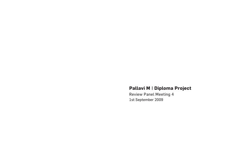 Pallavi M | Diploma Project Review Panel Meeting 4 1st September 2009