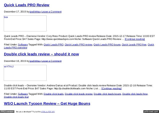 pdfcrowd.comPRO version Are you a developer? Try out the HTML to PDF API Quick Leads PRO Review December 17, 2015 by javdi...