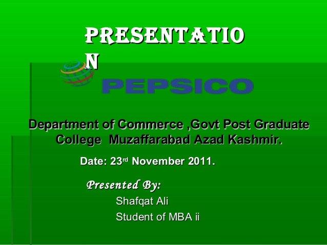Presentatio        nDepartment of Commerce ,Govt Post Graduate    College Muzaffarabad Azad Kashmir.       Date: 23rd Nove...