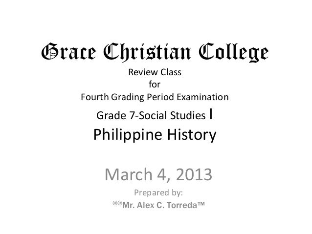 Grace Christian College              Review Class                   for    Fourth Grading Period Examination       Grade 7...
