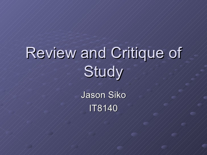 Review and Critique of Study Jason Siko IT8140