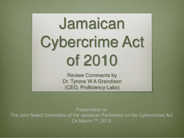 Jamaican             Cybercrime Act                of 2010                          Review Comments by                    ...