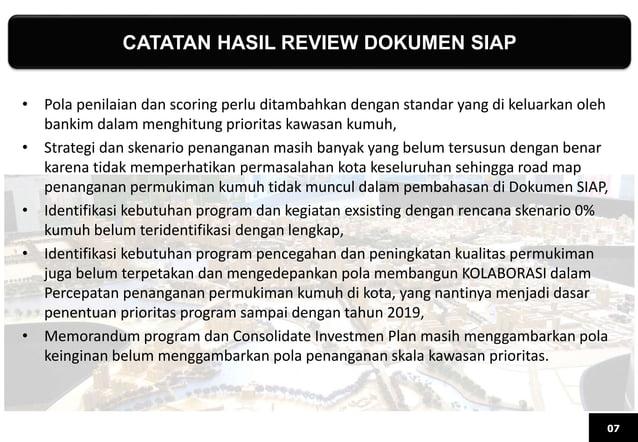 CATATAN HASIL REVIEW DOKUMEN SIAP 07 • Pola penilaian dan scoring perlu ditambahkan dengan standar yang di keluarkan oleh ...
