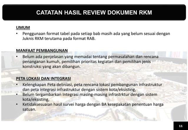 CATATAN HASIL REVIEW DOKUMEN RKM 11 UMUM • Penggunaan format tabel pada setiap bab masih ada yang belum sesuai dengan Jukn...