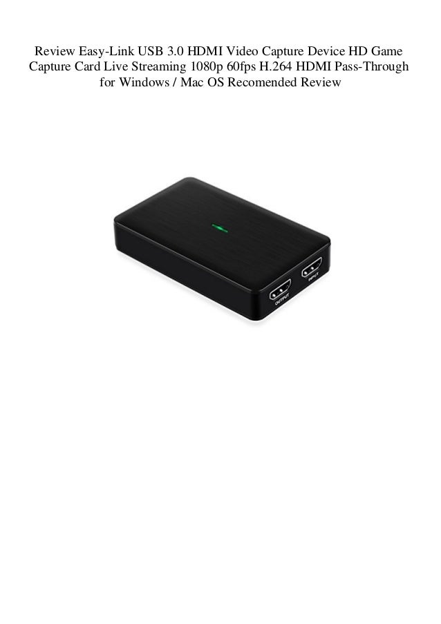 Review Easy-Link USB 3 0 HDMI Video Capture Device HD Game