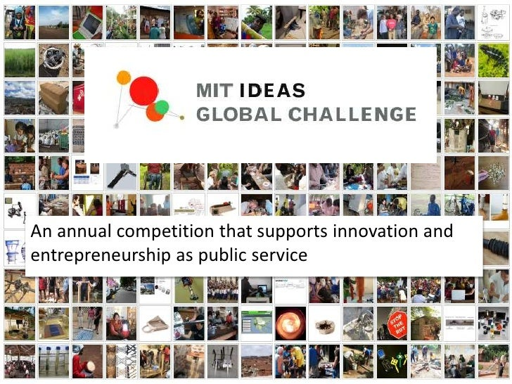 An annual competition that supports innovation andentrepreneurship as public service