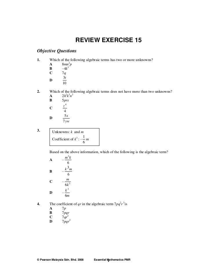 REVIEW EXERCISE 15Objective Questions1.      Which of the following algebraic terms has two or more unknowns?        A    ...