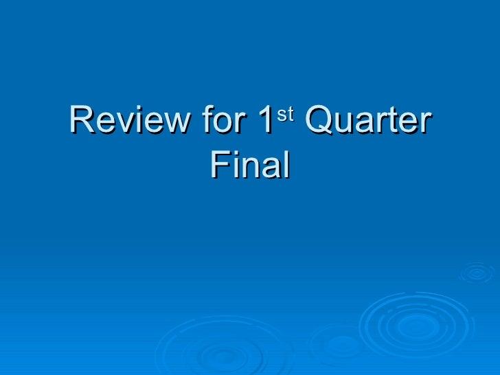 Review for 1 st  Quarter Final