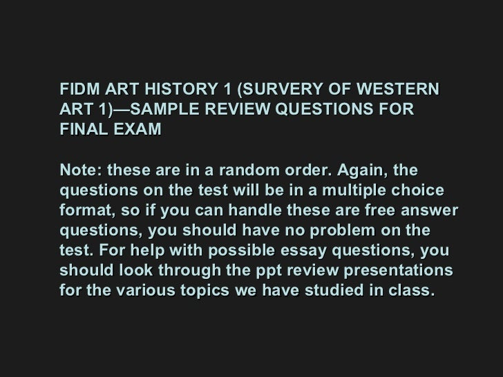 FIDM ART HISTORY 1 (SURVERY OF WESTERN ART 1)—SAMPLE REVIEW QUESTIONS FOR FINAL EXAM Note: these are in a random order. Ag...