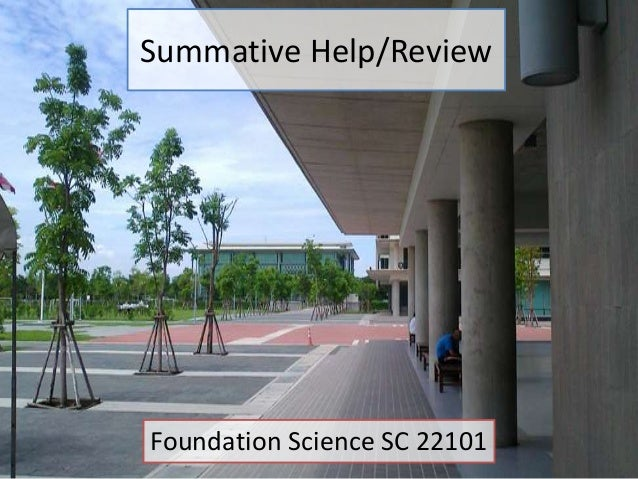 Summative Help/Review  Foundation Science SC 22101