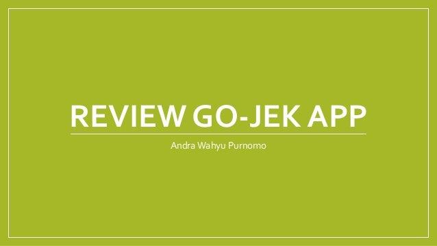 REVIEW GO-JEK APP AndraWahyu Purnomo