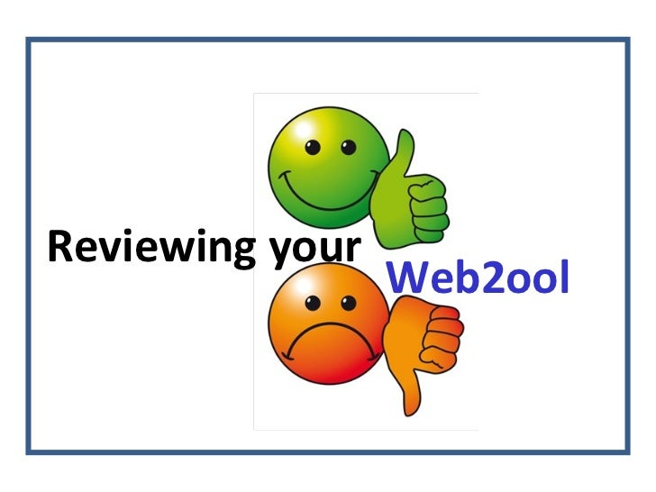 Reviewing your                 Web2ool