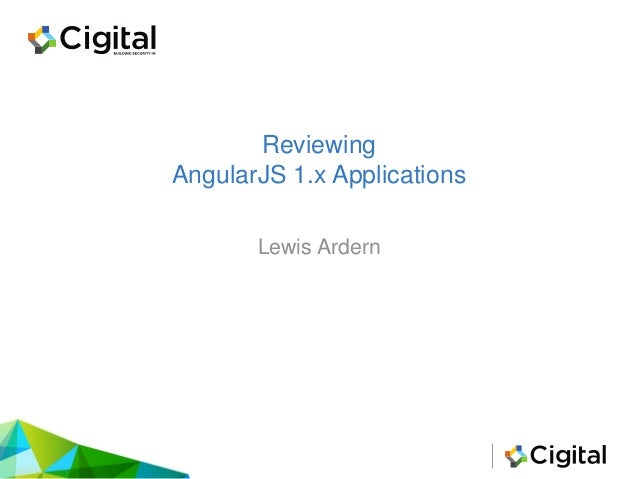 Reviewing AngularJS 1.x Applications Lewis Ardern