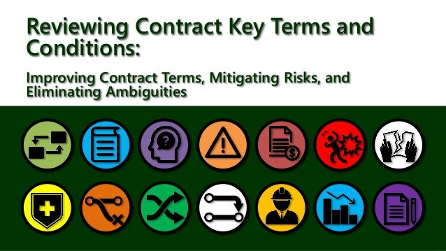 Reviewing Contract Key Terms and Conditions: Improving Contract Terms, Mitigating Risks, and Eliminating Ambiguities