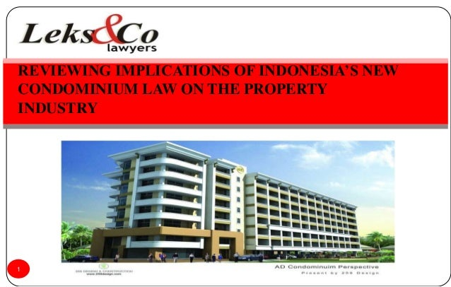 REVIEWING IMPLICATIONS OF INDONESIA'S NEWCONDOMINIUM LAW ON THE PROPERTYINDUSTRY1