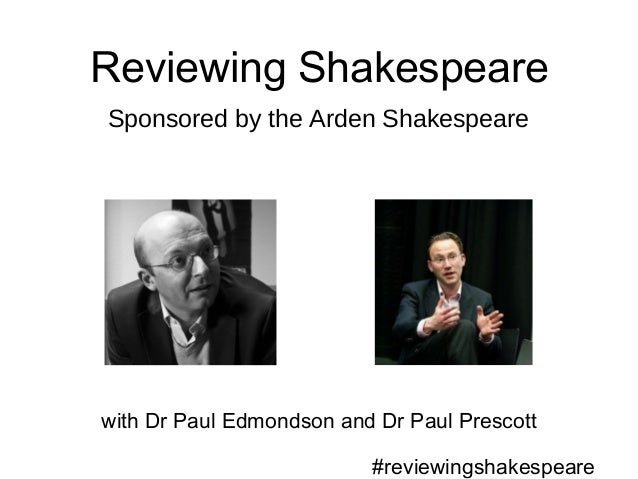 Reviewing Shakespearewith Dr Paul Edmondson and Dr Paul PrescottSponsored by the Arden Shakespeare#reviewingshakespeare