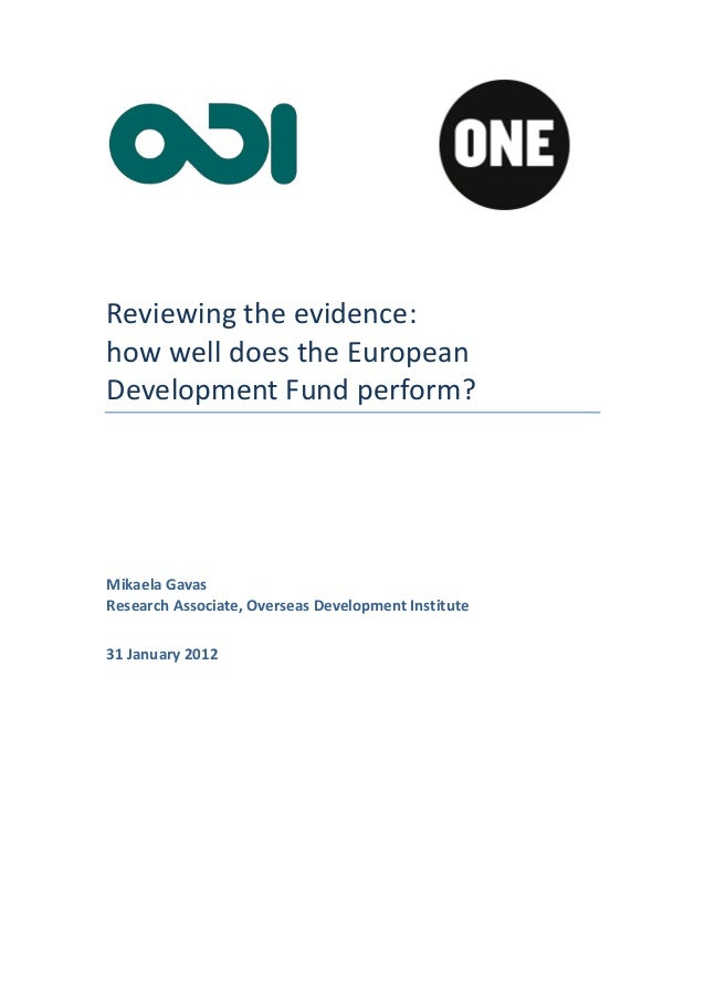Reviewing the evidence:how well does the EuropeanDevelopment Fund perform?Mikaela GavasResearch Associate, Overseas Develo...