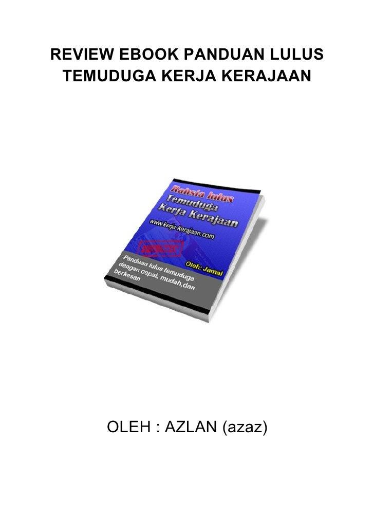 REVIEW EBOOK PANDUAN LULUS  TEMUDUGA KERJA KERAJAAN          OLEH : AZLAN (azaz)