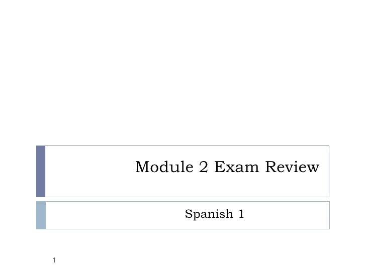Module 2 Exam Review           Spanish 1   1