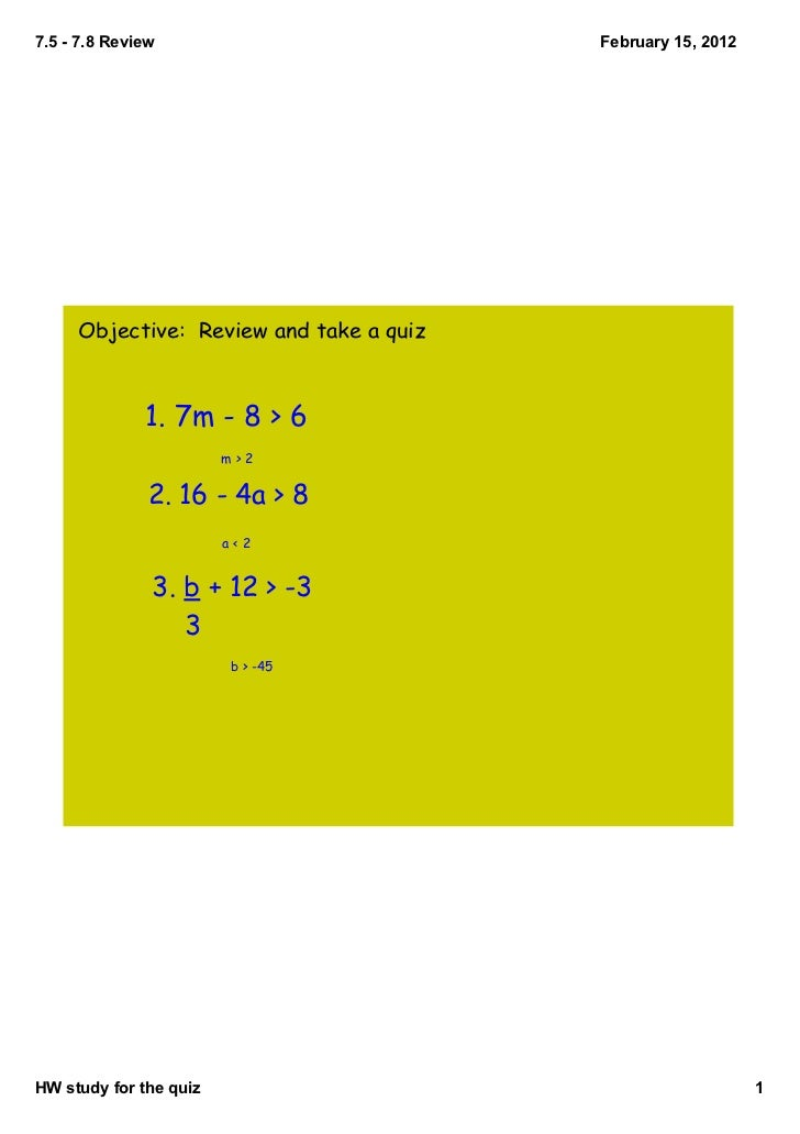 7.57.8Review                         February15,2012     Objective: Review and take a quiz              1. 7m - 8 > ...