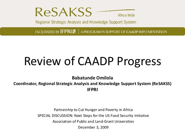 Review of CAADP Progress                                Babatunde OmilolaCoordinator, Regional Strategic Analysis and Know...