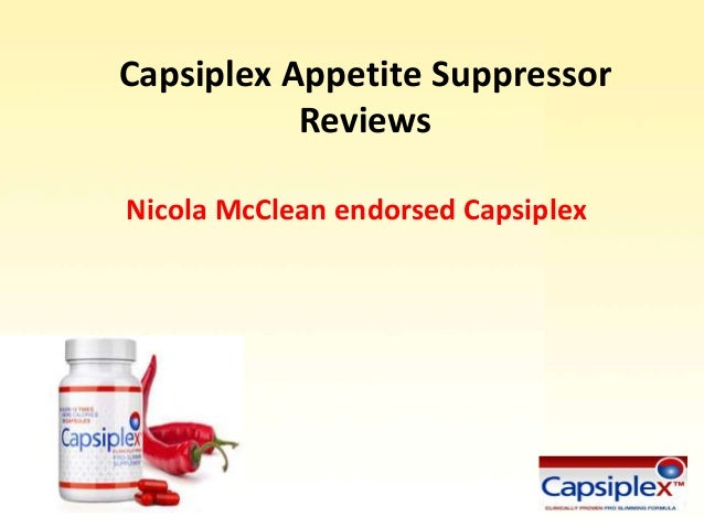Capsiplex Appetite Suppressor Reviews Nicola McClean endorsed Capsiplex