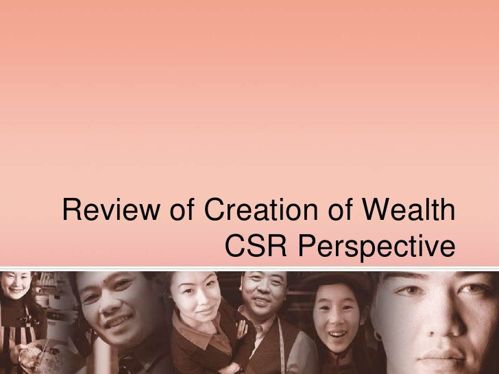 Review of Creation of WealthCSR Perspective<br />