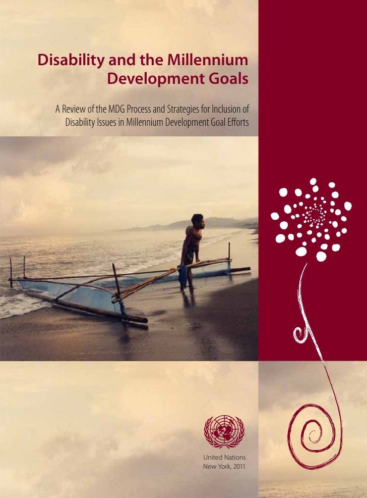 Disability and the Millennium           Development Goals  A Review of the MDG Process and Strategies for Inclusion of    ...