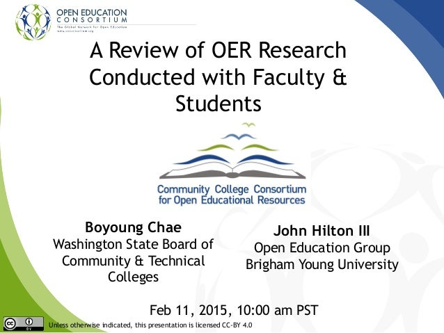 A Review of OER Research Conducted with Faculty & Students Boyoung Chae Washington State Board of Community & Technical Co...