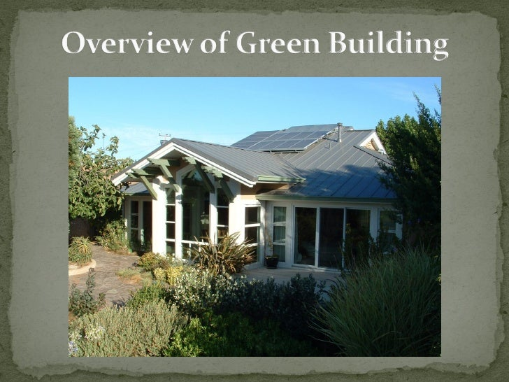  Green building is just applying common  sense. Green building is the convergence of 5  fundamental objectives    Waste...