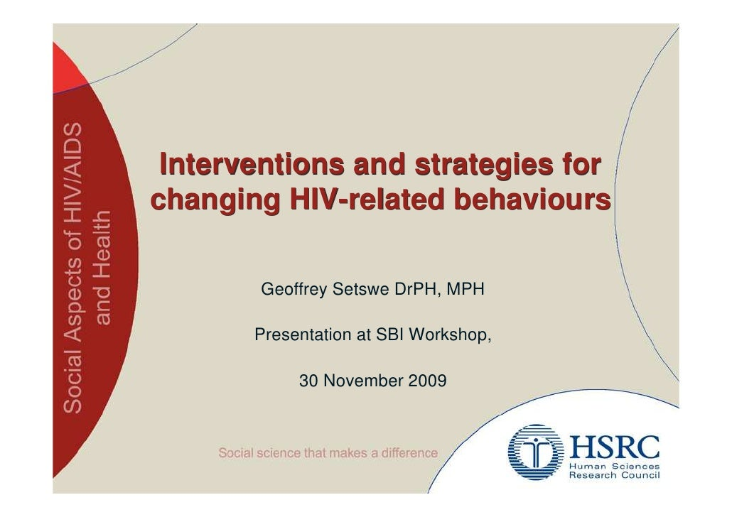Interventions and strategies for changing HIV-related behaviours         Geoffrey Setswe DrPH, MPH         Presentation at...
