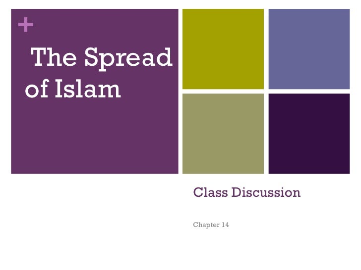 Class Discussion Chapter 14  <ul><li>The Spread of Islam </li></ul>