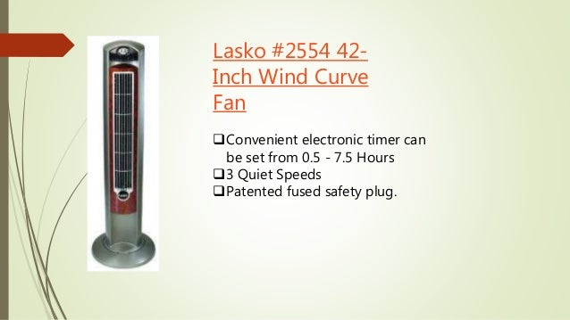 Lasko #2554 42-  Inch Wind Curve  Fan  Convenient electronic timer can  be set from 0.5 - 7.5 Hours  3 Quiet Speeds  Pa...